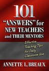 """101 """"Answers"""" for New Teachers and Their Mentors: Effective Teaching Tips for Daily Classroom Use"""
