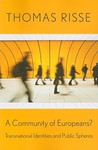 A Community of Europeans?: Transnational Identities and Public Spheres