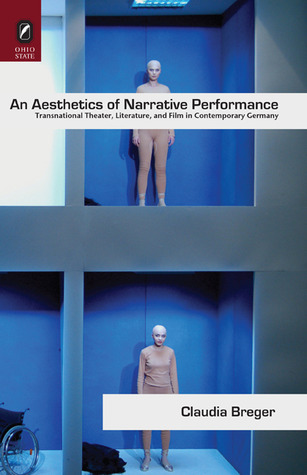 an-aesthetics-of-narrative-performance-transnational-theater-literature-and-film-in-contemporary-germany
