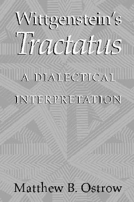 Wittgenstein's Tractatus: A Dialectical Interpretation