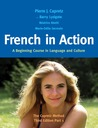French in Action: A Beginning Course in Language and Culture: The Capretz Method, Third Edition, Part 1