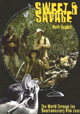 Sweet & Savage: The World Through the Shockumentary Film Lens