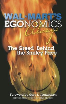 wal-mart-s-egonomics-always-the-greed-behind-the-smiley-face
