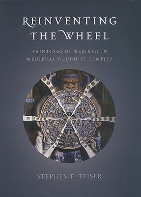 Reinventing the Wheel: Paintings of Rebirth in Medieval Buddhist Temples