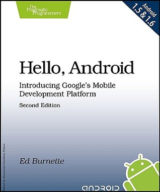 Hello Android Introducing Googles Mobile Development Platform By Ed Burnette