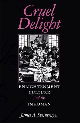 cruel-delight-enlightenment-culture-and-the-inhuman