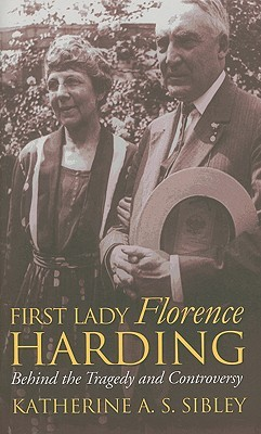 First Lady Florence Harding: Behind the Tragedy and Controversy