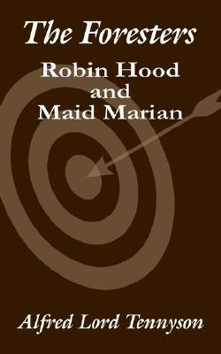 The Foresters Robin Hood And Maid Marian By Alfred Tennyson