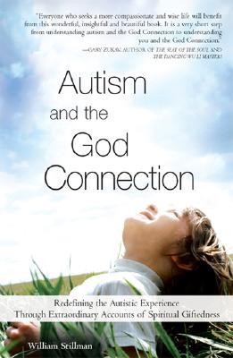 Autism and the God Connection by William Stillman