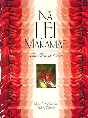 Na Lei Makamae: The Treasured Lei