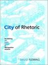 City of Rhetoric: Revitalizing the Public Sphere in Metropolitan America