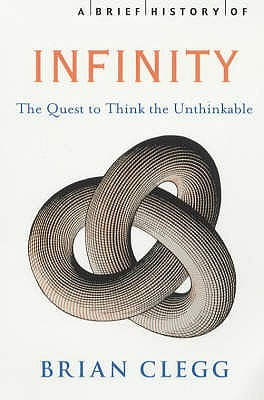 A Brief History of Infinity by Brian Clegg