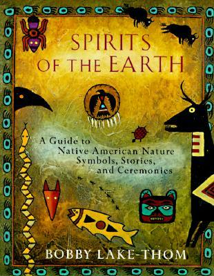 Spirits Of The Earth A Guide To Native American Nature Symbols