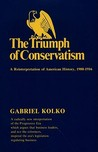 The Triumph of Conservatism: A Reinterpretation of American History, 1900–1916