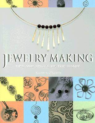 Jewelry Making: Tips and Tricks of the Trade