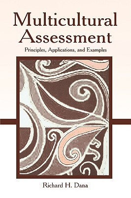 Multicultural Assessment by Richard H. Dana
