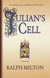 Julian's Cell: The Earthy Story of Julian of Norwich