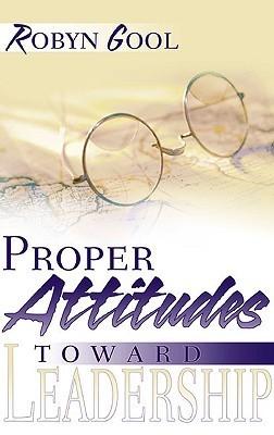 Proper Attitudes Toward Leadership
