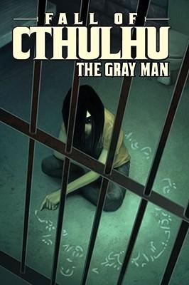 Fall of Cthulhu, Vol. 3: The Gray Man