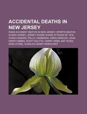 Accidental Deaths in New Jersey: Road Accident Deaths in New Jersey, Sports Deaths in New Jersey, Jersey Shore Shark Attacks of 1916
