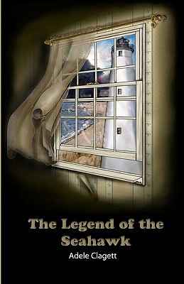 The Legend of the Seahawk by Adele Clagett