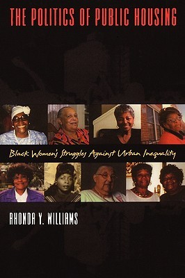 The Politics of Public Housing: Black Women's Struggles Against Urban Inequality