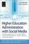 Higher Education Administration with Social Media: Including Applications in Student Affairs, Enrollment Management, Alumni Relations, and Career Centers