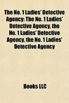 The No. 1 Ladies' Detective Agency by Books LLC