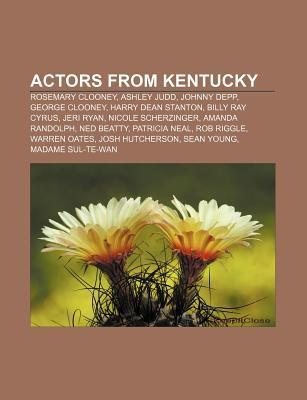 Actors from Kentucky: Rosemary Clooney, Ashley Judd, Johnny Depp, George Clooney, Harry Dean Stanton, Billy Ray Cyrus, Jeri Ryan