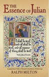 The Essence of Julian: A Paraphrase of Julian of Norwich's Revelations of Divine Love
