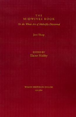The Midwives Book: Or the Whole Art of Midwifery Discovered