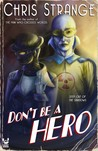 Don't Be a Hero by Chris Strange