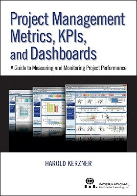 Ebook Project Management Metrics, KPIs, and Dashboards: A Guide to Measuring and Monitoring Project Performance by Harold R. Kerzner read!