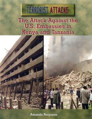 The Attack Against the U.S. Embassies in Kenya and Tanzania
