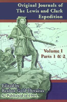 Original Journals Of The Lewis And Clark Expedition, Volume 1 by Reuben Gold Thwaites