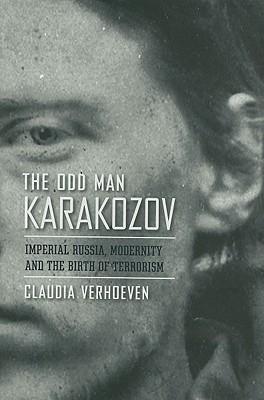 The Odd Man Karakozov by Claudia Verhoeven