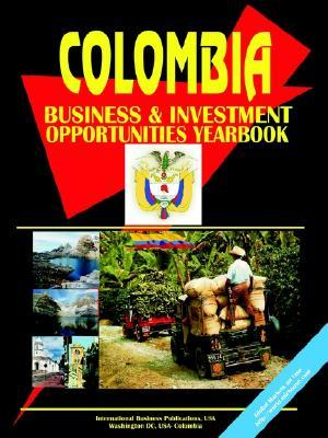 Colombia Business and Investment Opportunities Yearbook