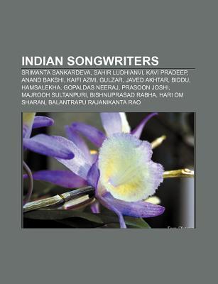 Indian Songwriters: Sahir Ludhianvi, Kavi Pradeep, Gulzar, Kaifi Azmi, Biddu, Javed Akhtar, Hamsalekha, Prasoon Joshi, Majrooh Sultanpuri