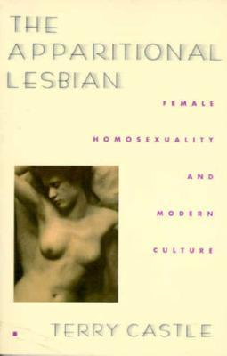 The Apparitional Lesbian: Female Homosexuality and Modern Culture