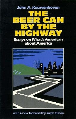 the beer can by the highway essays on what s american about  1514275