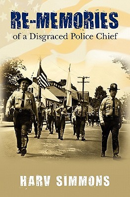 Re-Memories: of a Disgraced Police Chief