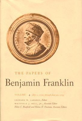 The Papers of Benjamin Franklin, Vol. 4: Volume 4: July 1, 1750 through June 30, 1753