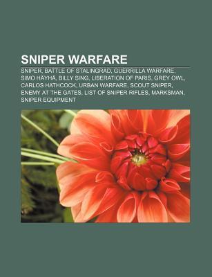 Sniper Warfare: Sniper, Battle of Stalingrad, Guerrilla Warfare, Simo Hayha, Billy Sing, Liberation of Paris, Grey Owl, Carlos Hathcoc