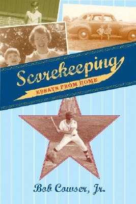 scorekeeping essays from home by bob cowser jr  2762635