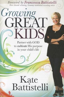 Growing Great Kids by Kate Battistelli