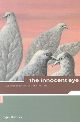 The Innocent Eye: On Modern Literature and the Arts