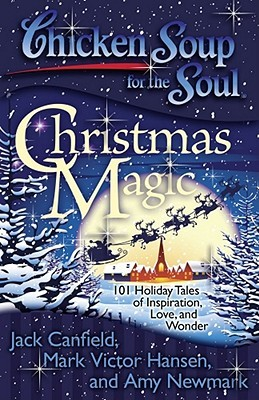 Chicken Soup for the Soul: Christmas Magic: 101 Holiday Tales of Inspiration, Love, and Wonder EPUB