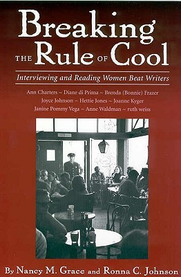 Breaking the Rule of Cool: Interviewing and Reading Women Beat Writers