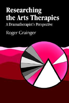 Researching the Arts Therapies: A Dramatherapist's Perspective