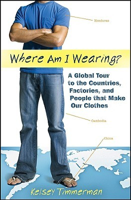 Where Am I Wearing? by Kelsey Timmerman
